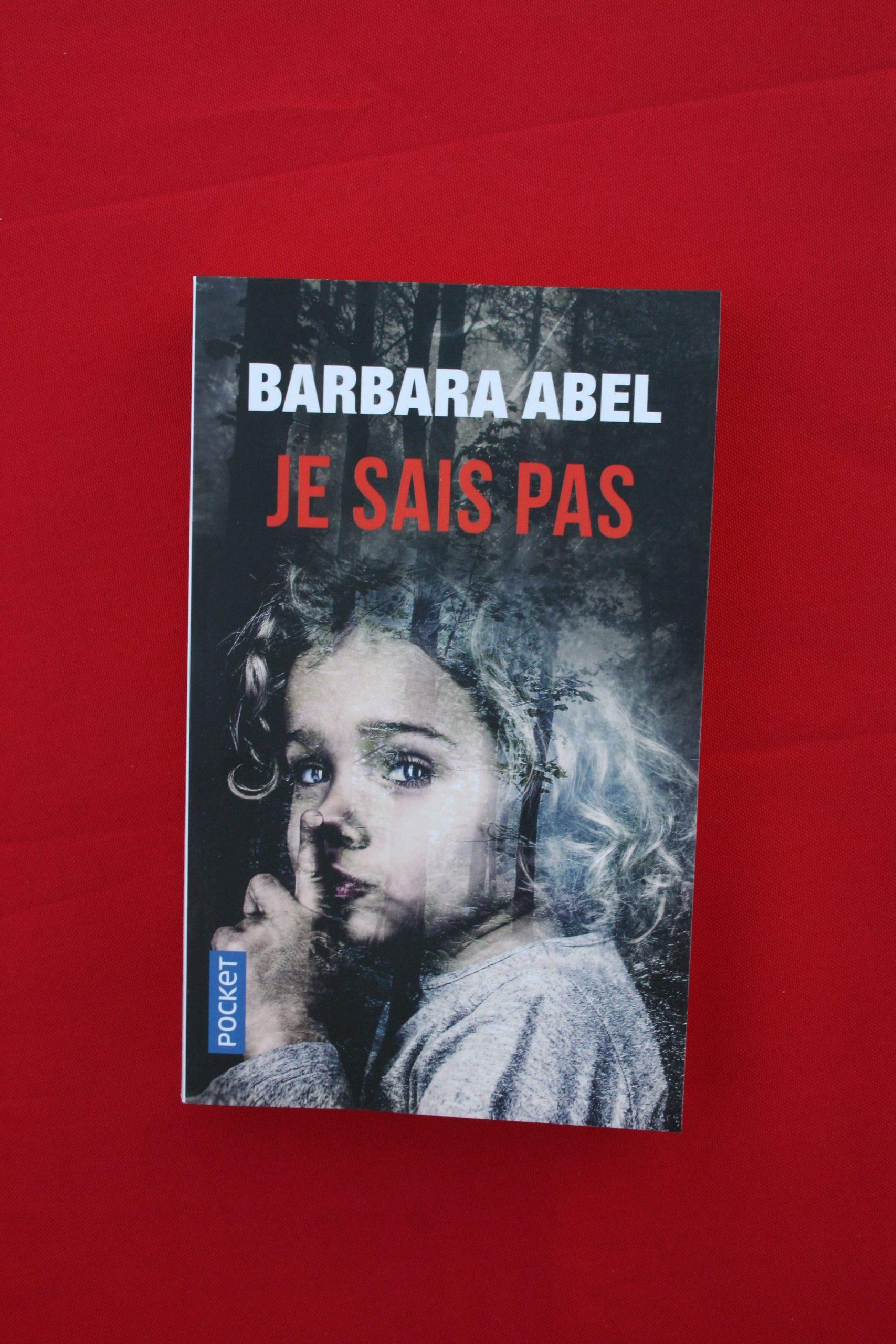 Je sais pas, de Barbara Abel